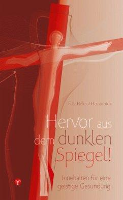 Hervor aus dem dunklen Spiegel! - Hemmerich, Fritz H.