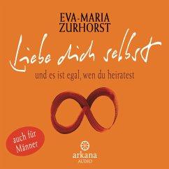 Liebe dich selbst und es ist egal, wen du heiratest (MP3-Download) - Zurhorst, Eva-Maria