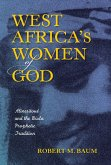 West Africa's Women of God: Alinesitouã(c) and the Diola Prophetic Tradition