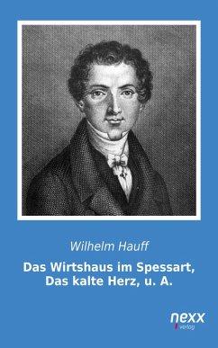Das Wirtshaus im Spessart, Das kalte Herz, u. A. (eBook, ePUB) - Hauff, Wilhelm