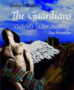 Gabriels letzter Auftrag / The Guardians Bd.1 (eBook, ePUB) - Celia Williams