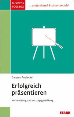 Business Toolbox / Erfolgreich präsentieren - Roelecke, Carsten