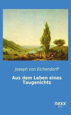 Aus dem Leben eines Taugenichts (eBook, ePUB) - Eichendorff, Joseph Von