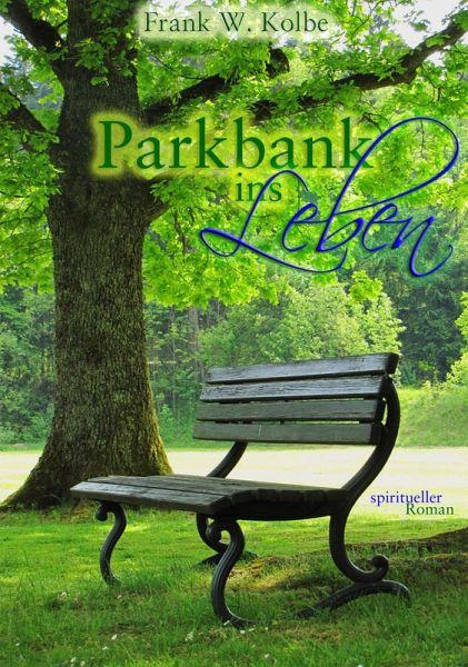 Parkbank ins Leben (eBook, ePUB) - W. Kolbe, Frank