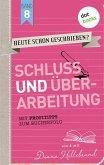 Schluss und Überarbeitung / HEUTE SCHON GESCHRIEBEN? Bd.8 (eBook, ePUB)