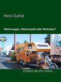 Wohnwagen, Wohnmobil oder Wohnbus? (eBook, ePUB)
