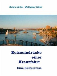 Reiseeindrücke einer Kreuzfahrt auf dem Nil (eBook, ePUB)