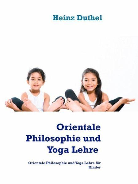 Orientalische Philosophie und Yoga (eBook, ePUB) - Duthel, Heinz
