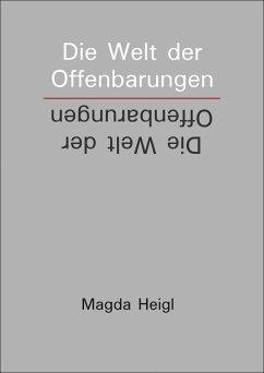 Die Welt der Offenbarungen (eBook, ePUB) - Heigl, Magda