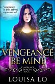 Vengeance Be Mine (Vengeance Demons Book 1) (eBook, ePUB)