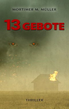 13 Gebote - Müller, Mortimer M.