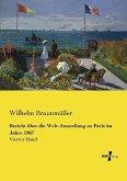 Bericht über die Welt-Ausstellung zu Paris im Jahre 1867