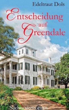 Entscheidung auf Greendale - Dols, Edeltraut