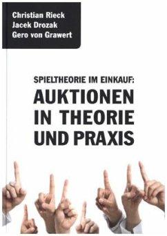 Spieltheorie im Einkauf: Auktionen in Theorie u...