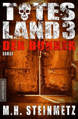 Totes Land 3 - Der Bunker - Steinmetz, M. H.