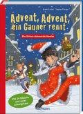 Advent, Advent, ein Gauner rennt