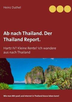 Ab nach Thailand. Der Thailand Report. (eBook, ePUB)