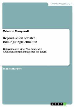 Reproduktion sozialer Bildungsungleichheiten (eBook, PDF) - Marquardt, Valentin