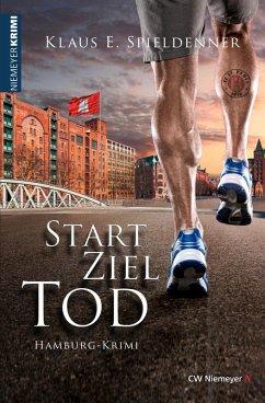 Start Ziel Tod (eBook, ePUB) - Spieldenner, Klaus E.