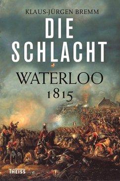 Die Schlacht (eBook, ePUB) - Bremm, Klaus-Jürgen