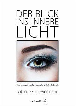 Der Blick ins innere Licht (eBook, ePUB) - Guhr-Biermann, Sabine