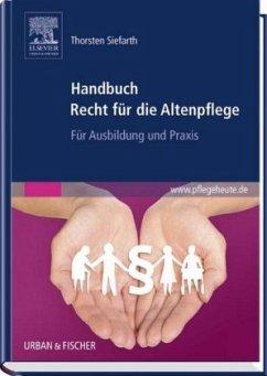 Handbuch Recht für die Altenpflege - Siefarth, Thorsten