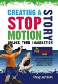 Creating a Stop Motion Story (eBook, ePUB)