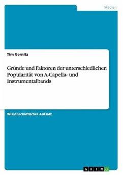 Gründe und Faktoren der unterschiedlichen Popularität von A-Capella- und Instrumentalbands - Gernitz, Tim
