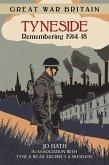 Great War Britain Tyneside: Remembering 1914-18 (eBook, ePUB)