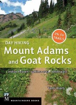 Day Hiking Mount Adams & Goat Rocks Wilderness (eBook, ePUB) - Asars, Tami