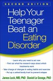 Help Your Teenager Beat an Eating Disorder, Second Edition (eBook, ePUB)