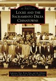 Locke and the Sacramento Delta Chinatowns (eBook, ePUB)