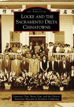 Locke and the Sacramento Delta Chinatowns (eBook, ePUB) - Tom, Lawrence