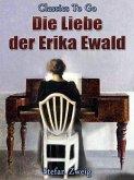 Die Liebe der Erika Ewald (eBook, ePUB)