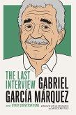 Gabriel Garcia Marquez: The Last Interview (eBook, ePUB)