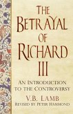 The Betrayal of Richard III (eBook, ePUB)
