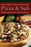 How to Open a Financially Successful Pizza & Sub Restaurant [With Companion CDROM]