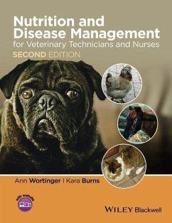 Nutrition and Disease Management for Veterinary Technicians and Nurses - Wortinger, Ann; Burns, Kara