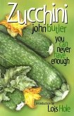 Zucchini: You Can Never Have Enough