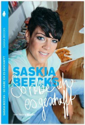 Saskia Beecks - So habe ich es geschafft - Beecks, Saskia