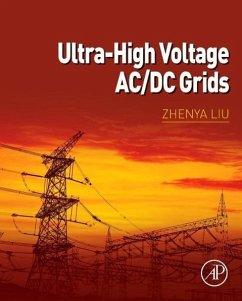 Ultra-High Voltage AC/DC Grids - Liu, Zhenya