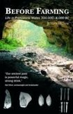 Before Farming - A Guide to Prehistoric Wales 300,000-4,000BC