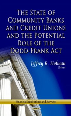 State of Community Banks & Credit Unions & the Potential Role of the Dodd-Frank Act