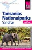 Reise Know-How Reiseführer Tansanias Nationalparks, Sansibar (mit Safari-Tipps): (mit Strand- und Tauchurlaub auf Sansibar) (eBook, PDF)