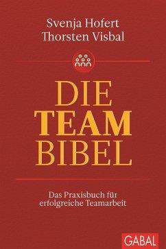 Die Teambibel (eBook, ePUB) - Visbal, Thorsten; Hofert, Svenja