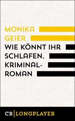 Wie könnt ihr schlafen. Kriminalroman (eBook, e...