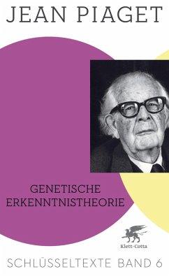Genetische Erkenntnistheorie (eBook, ePUB) - Piaget, Jean