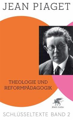 Theologie und Reformpädagogik (eBook, ePUB) - Piaget, Jean