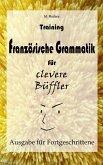Training Französische Grammatik für clevere Büffler - Fortgeschrittene (eBook, ePUB)