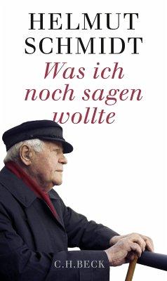 Was ich noch sagen wollte (eBook, ePUB) - Schmidt, Helmut
